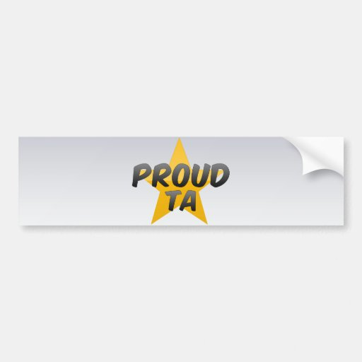 Proud Ta Bumper Stickers