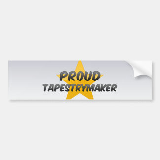 Proud Tapestrymaker Bumper Stickers