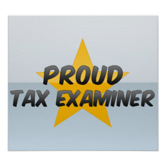 Proud Tax Examiner Posters