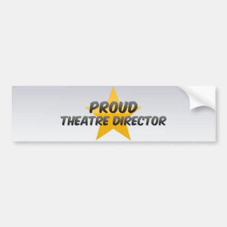 Proud Theatre Director Bumper Stickers
