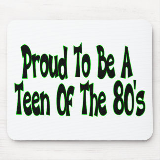 Proud To Be 80's Teen Mouse Pad