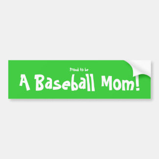 Proud to be a Baseball Mom Bumper Sticker