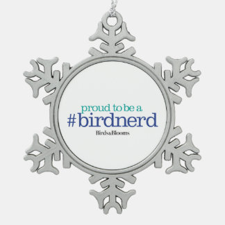 Proud to be a bird nerd pewter snowflake decoration