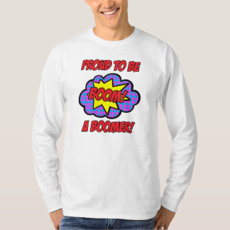 Proud To Be A Boomer - Long Sleeve T-Shirt