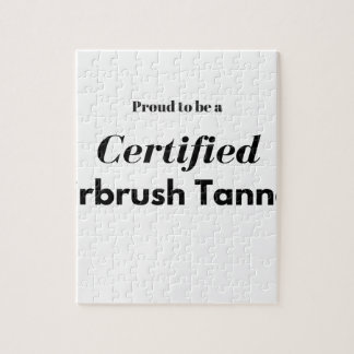 Proud to be a Certified Airbrush Tanner Jigsaw Puzzle