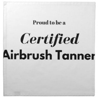 Proud to be a Certified Airbrush Tanner Napkin