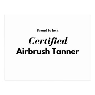 Proud to be a Certified Airbrush Tanner Postcard