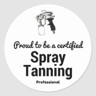 Proud to be a certified Spray Tanning Professional Round Sticker