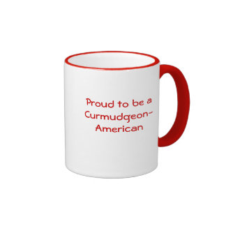 """Proud to be a Curmudgeon-American"" Mug"