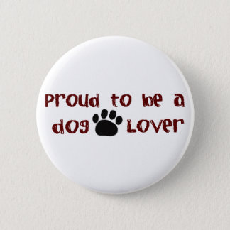 Proud To Be A Dog Lover 6 Cm Round Badge