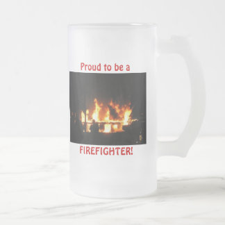 Proud to be a, FIREFIGHTER! frosted mug