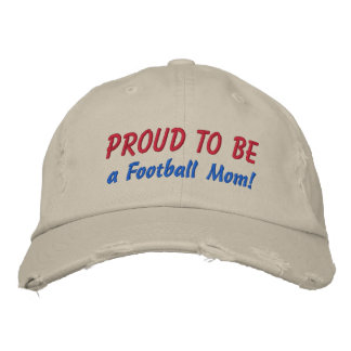 Proud to be a Football Mom! Customize Me! Embroidered Baseball Cap
