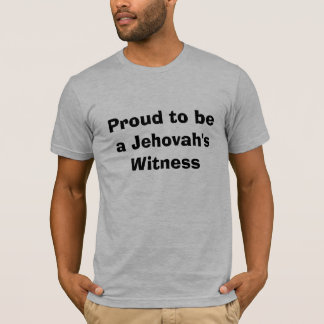 Proud to be a Jehovah's Witness T-Shirt