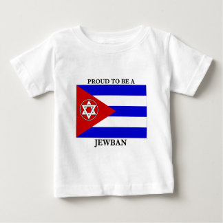Proud to be a Jewban! Baby T-Shirt