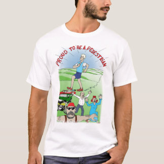 Proud to be a pedestrian 1 T-Shirt