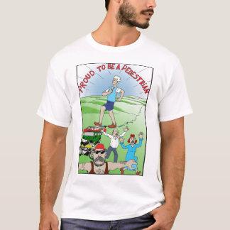 Proud to be a pedestrian 2 T-Shirt