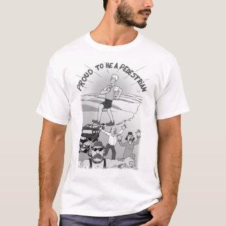 Proud to be a pedestrian 3 T-Shirt