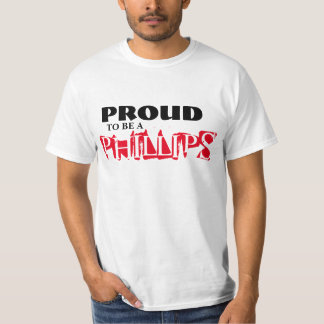 PROUD TO BE A PHILLIPS T-Shirt