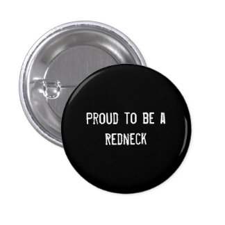Proud to be a Redneck 3 Cm Round Badge