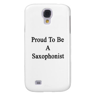 Proud To Be A Saxophonist Galaxy S4 Case
