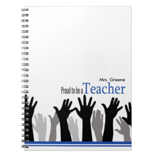 Proud To Be A Teacher Notebooks