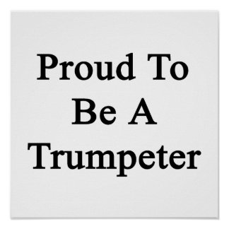 Proud To Be A Trumpeter Poster