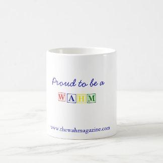 Proud to be a WAHM coffee mug
