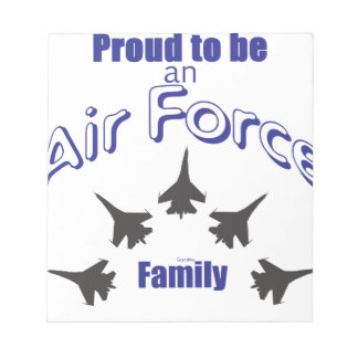 Proud to be an Air Force FAMILY Notepad