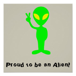 """""""Proud to be an Alien"""" Funny Green Alien Poster"""