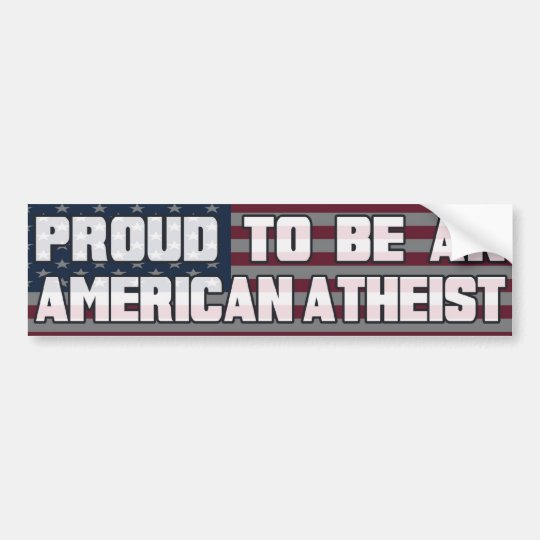 Proud to be an American Atheist Bumper Sticker
