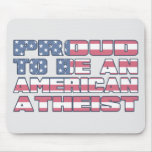 Proud to be an American Atheist Mouse Pads