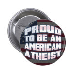 Proud to be an American Atheist Pins