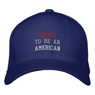 PROUD, TO BE AN, AMERICAN EMBROIDERED HAT