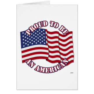 Proud To Be An American With USA Flag Greeting Card