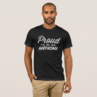 Proud to be an Anthony T-Shirt