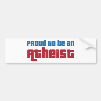 Proud To Be An Atheist Bumper Sticker