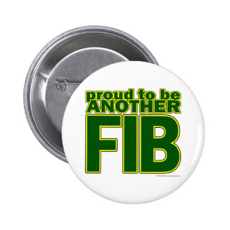 Proud To Be Another FIB Pinback Button