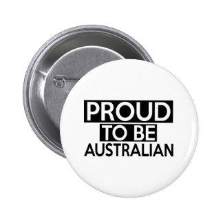PROUD TO BE AUSTRALIAN 6 CM ROUND BADGE
