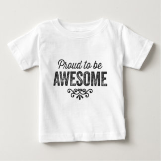 Proud to be Awesome Baby T-Shirt
