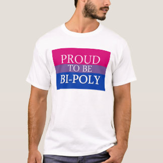 Proud To Be Bi-Poly T-Shirt