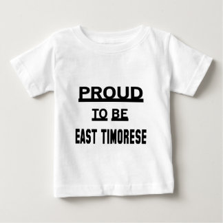 Proud to be East Timorese Baby T-Shirt
