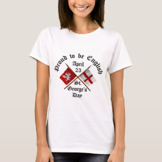 Proud-To-Be-English Saint Georges Day. T-Shirt