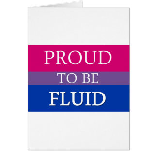Proud to be Fluid Greeting Card