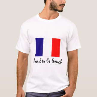 Proud to be French Flag T-shirt