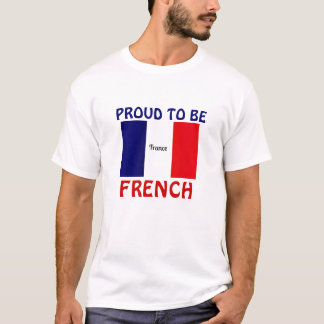 Proud to be French T-Shirt