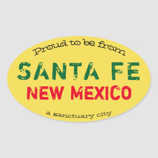 """Proud to be from Santa Fe, a sanctuary city"" Oval Sticker"