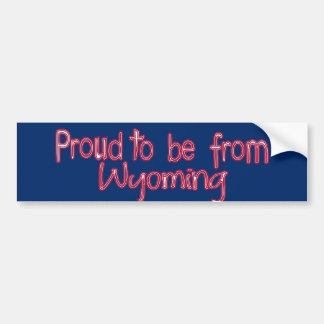 Proud to Be from Wyoming Bumper Sticker