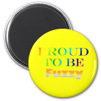 Proud to be Fuzzy Magnet