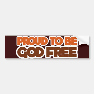 Proud to be God Free Atheist Bumper Sticker