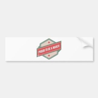 Proud to Be has Maker vintage logo Bumper Sticker